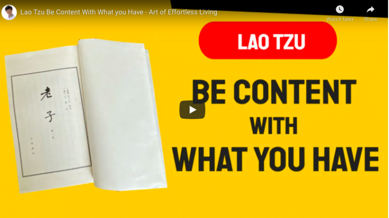 Lao Tzu Be Content with What You have – enjoy the liberation from the underlying message