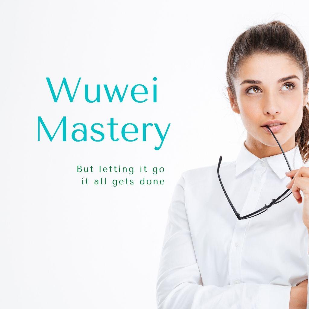 Wuwei Mastery